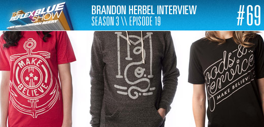 An Interview with Brandon Herbel of Make Believe Clothing Company