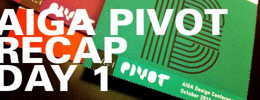 AIGA Pivot Day 1 Recap