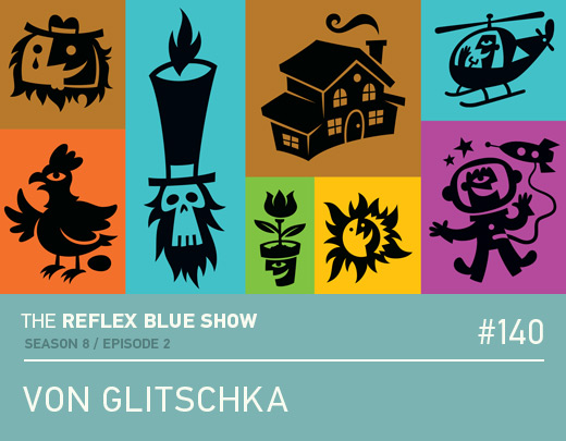 Von Glitschka on The Reflex Blue Show