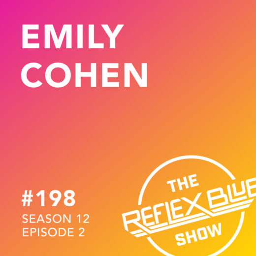 Emily Cohen: The Reflex Blue Show #198