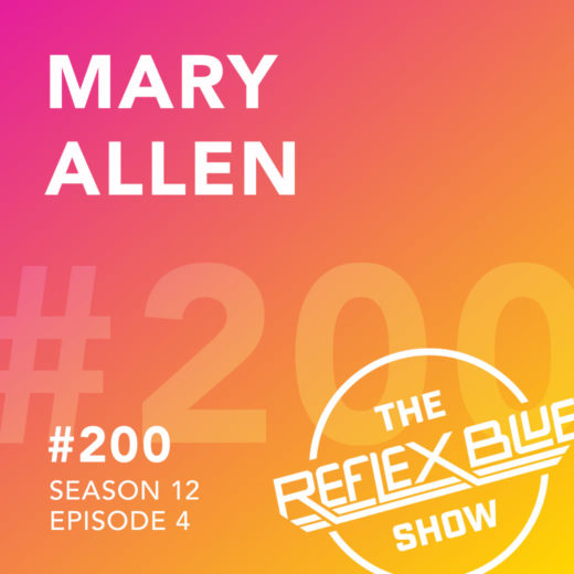 Mary Allen: The Reflex Blue Show #200
