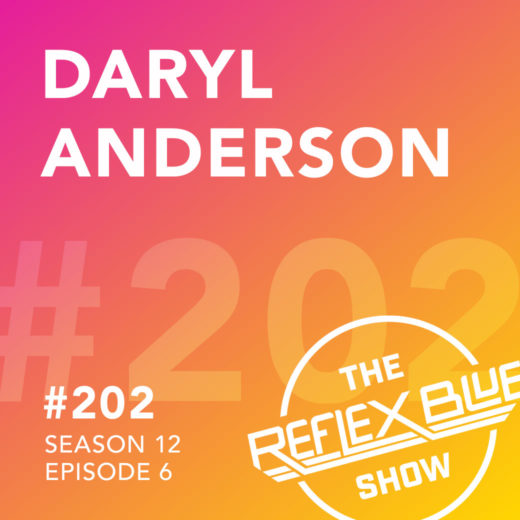 Daryl Anderson: The Reflex Blue Show #202