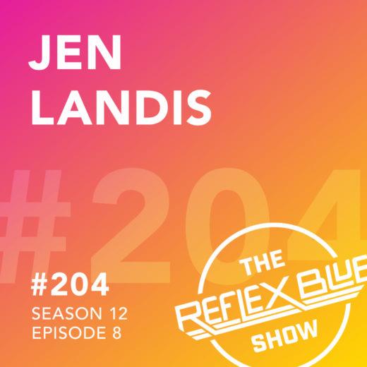 Jen Landis: The Reflex Blue Show #204