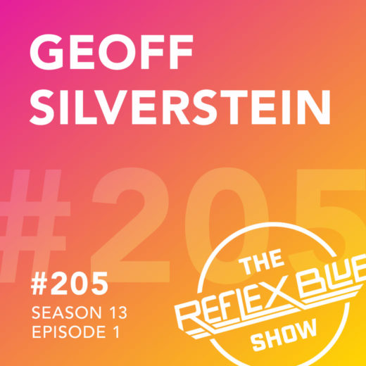 Geoff Silverstein: The Reflex Blue Show #205