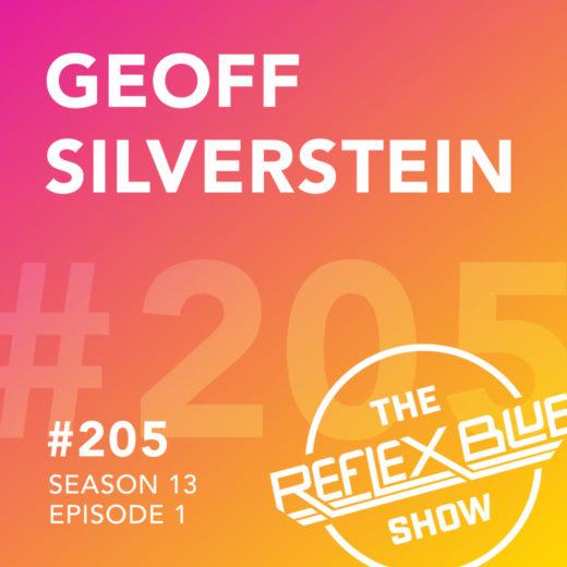 Geoff Silverstein: The Reflex Blue Show #205
