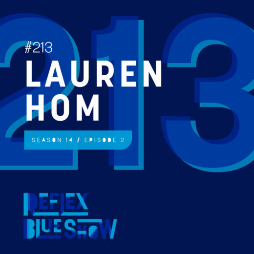 Lauren Hom: The Reflex Blue Show #213