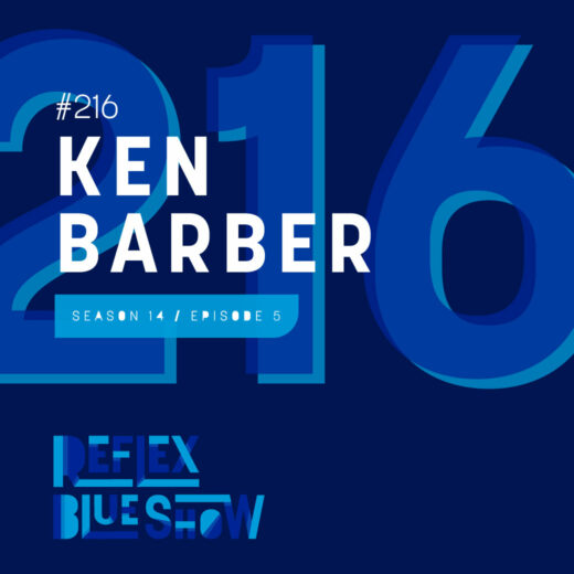 Ken Barber: The Reflex Blue Show #216